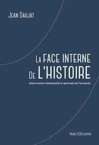 Jean Daujat - La face interne de l'histoire.