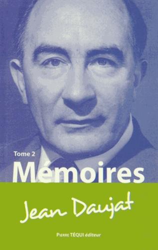 Jean Daujat - Mémoires - Tome 2 (1930-1998).