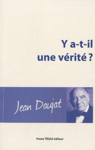 Jean Daujat - Y a-t-il une vérité ?.