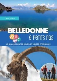 Jean Daumas - Belledonne à petits pas - 40 balades entre soleil et neiges éternelles.