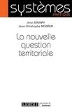 Jean Dauray et Jean-Christophe Moraud - La nouvelle question territoriale.