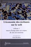Jean Davallon - L'économie des écritures sur le web - Volume 1, Traces d'usage dans un corpus de sites de tourisme.
