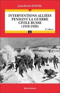Jean-David Avenel - Interventions alliées pendant la guerre civile russe (1918-1920).