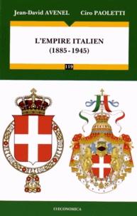 Jean-David Avenel et Ciro Paoletti - L'empire italien (1885-1945).