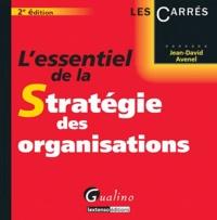 Jean-David Avenel - L'essentiel de la stratégie des organisations.