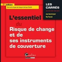 Jean-David Avenel et Max Peyrard - L'essentiel du risque de change et de ses instruments de couverture.