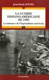 Jean-David Avenel - La guerre hispano-américaine - La naissance de l'impérialisme américain.