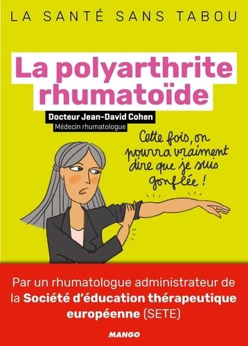 La polyarthrite rhumatoïde. Mieux la comprendre, mieux la vivre