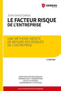 Jean-David Darsa - Le facteur risque de l'entreprise - Une méthode inédite de mesure des risques de l'entreprise.