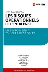 Jean-David Darsa - Les risques opérationnels de l'entreprise - Un environnement toujours plus risqué ?.