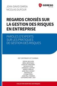 Jean-David Darsa et Nicolas Dufour - Regards croisés sur la gestion des risques en entreprise - Paroles d'experts sur les pratiques de gestion des risques.