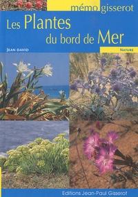 Jean David - Les plantes du bord de mer.