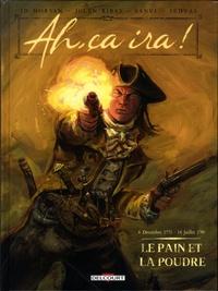 Jean-David Morvan et Julen Ribas - Ah, ça ira ! Tome 1 : Le Pain et la poudre - 6 décembre 1775 - 14 juillet 1789.