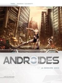 Jean-David Morvan et Elia Bonetti - Androides Tome 7 : La dernière ange.