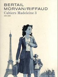 Jean-David Morvan et Madeleine Riffaud - Cahiers Madeleine Tome 3 : .