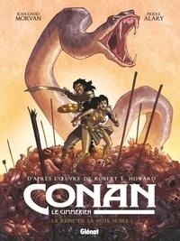 Jean-David Morvan et Pierre Alary - Conan le Cimmérien Tome 1 : La reine de la côte noire.