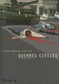Jean-David Morvan et Sylvain Ricard - Guerres civiles Intégrale Tome 1 : .