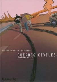 Jean-David Morvan et Sylvain Ricard - Guerres civiles Tome 2 : .
