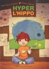 Jean-David Morvan et Nicolas Nemiri - Hyper l'hippo.