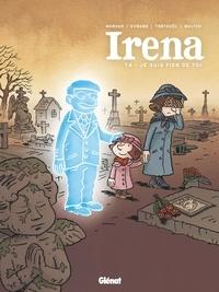 Jean-David Morvan et Séverine Tréfouël - Irena Tome 4 : Je suis fier de toi.