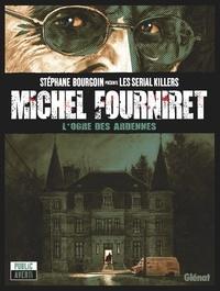 Jean-David Morvan et Stéphane Bourgoin - Michel Fourniret - L'ogre des Ardennes.