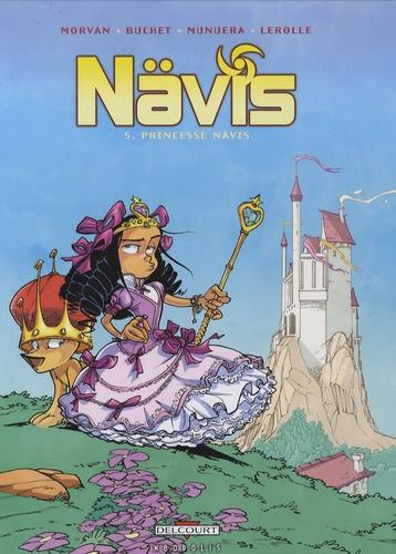 Jean-David Morvan et José Luis Munuera - Nävis Tome 5 : Princesse Nävis.