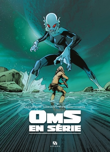 Jean-David Morvan et Mike Hawthorne - Oms en série Intégrale : Coffret en 3 volumes - Tome 1, Terr, sauvage ; Tome 2, L'exom ; Tome 3, La Vieille-Terr.