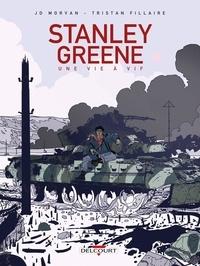 Jean-David Morvan et Tristan Fillaire - Stanley Greene - Une vie à vif.