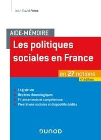 Jean-David Peroz - Aide-mémoire - Les politiques sociales en France - 4e éd. - en 27 notions.