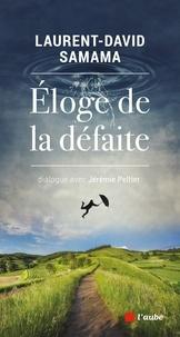 Jean-David Samama et Jérémie Peltier - Eloge de la défaite - Dialogue avec Jérémie Peltier.