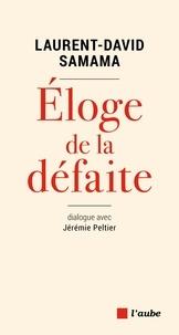 Télécharger le manuel espagnol Eloge de la défaite  - Dialogue avec Jérémie Peltier (French Edition) 9782815935388 iBook