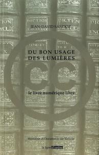 Jean-David Sandoz - Du bon usage des Lumières - Le livre numérique libre.