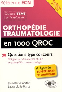 Jean-David Werthel et Laura Marie-Hardy - Orthopédie traumatologie en 1000 QROC.