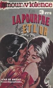 Jean de Baille - La pourpre et l'or.