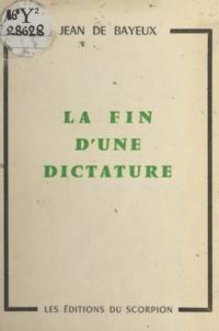 Jean de Bayeux - La fin d'une dictature.