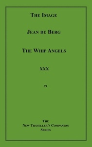 Jean De Berg et Pauline Réage - The Image/The Whip Angels.