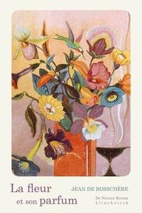 Jean de Boschère - La fleur et son parfum.