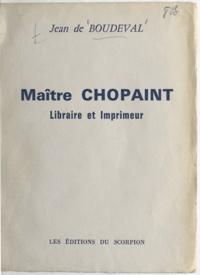 Jean de Boudeval - Maître Chopaint - Librairie et Imprimeur.