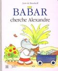 Jean de Brunhoff - Babar cherche Alexandre.