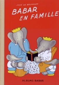 Jean de Brunhoff - Babar en famille.