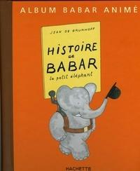 Jean de Brunhoff - Histoire de Babar - Le petit éléphant.