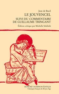 Jean de Bueil - Le jouvencel - Suivi du Commentaire de Guillaume Tringant.
