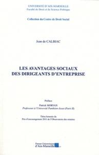 Jean de Calbiac - Les avantages sociaux des dirigeants d'entreprise.