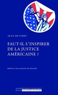 Jean De Codt - Faut-il s'inspirer de la justice américaine.