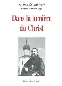 Jean de Cronstadt - Dans la lumière du Christ.
