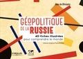 Jean de Gliniasty - Géopolitique de la Russie - 40 fiches illustrées pour comprendre le monde.
