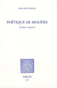 Jean de Guardia - Poétique de Molière - Comédie et répétition.