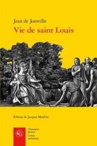 Jean de Joinville - Vie de saint Louis.