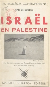 Jean de Kerlecq - Israël en Palestine - Suivi du Memorandum du Conseil national des Juifs à la Société des Nations.