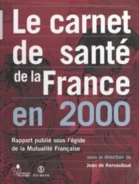 Jean DE KERVASDOUÉ et Claude Béraud - Le carnet de santé de la France en 2000.